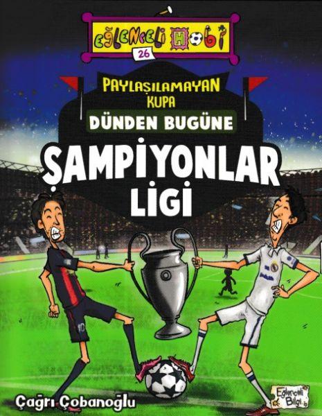 Paylaşılamayan Kupa Dünden Bugüne Şampiyonlar Ligi Eğlenceli Hobi