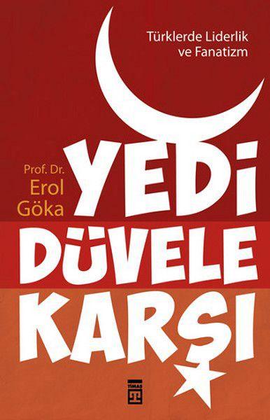 Türklerde Liderlik ve Fanatizm Yedi Düvele Karşı