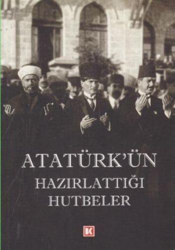 Atatürk'ün Hazırlattığı Hutbeler