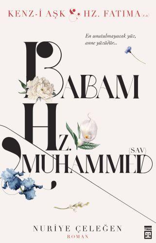 Babam Hz. Muhammed s.a.v.