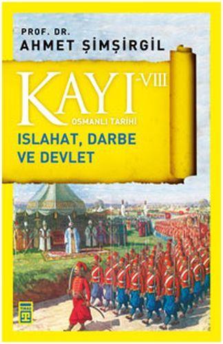 Osmanlı Tarihi Kayı 8 Islahat Darbe ve Devlet