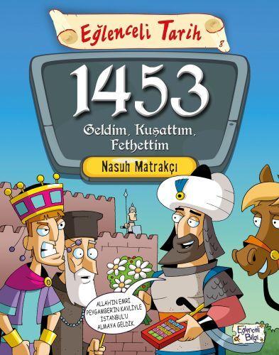 Eğlenceli Tarih 8 1453 Geldim Kuşattım Fethettim
