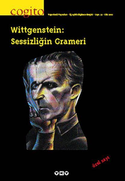Cogito Dergisi Sayı 33 Wittgenstein Sessizliğin Grameri