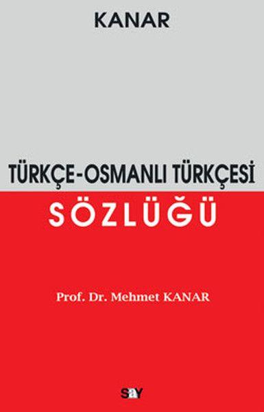 Türkçe Osmanlı Türkçesi Sözlüğü