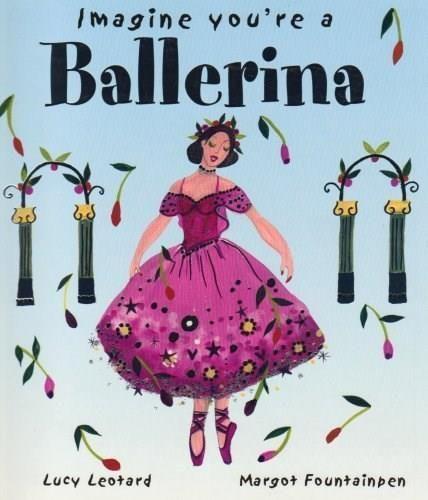 Imagine You're a Ballerina