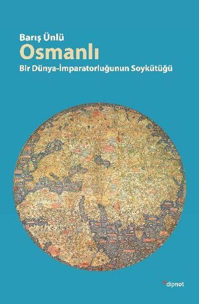 Osmanlı Bir Dünya İmparatorluğunun Soykütüğü