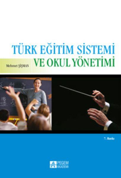 Türk Eğitim Sistemi ve Okul Yönetimi Doç. Dr. Mehmet Şişman