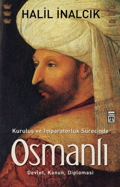 Kuruluş ve İmpratorluk Sürecinde: Osmanlı
