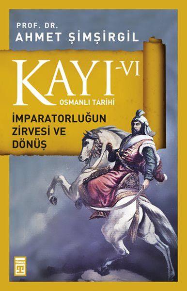 Osmanlı Tarihi Kayı 6 İmparatorluğun Zirvesi ve Dönüş