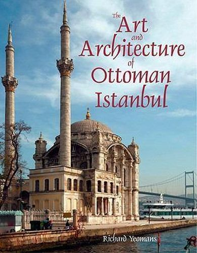 Art and Architecture of Ottoman Istanbul Ciltli