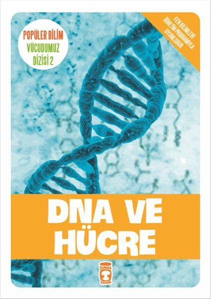 Popüler Bilim Vücudumuz Dizisi DNA ve Hücre
