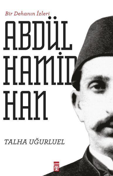 Bir Dehanın İzleri II. Abdülhamid Han