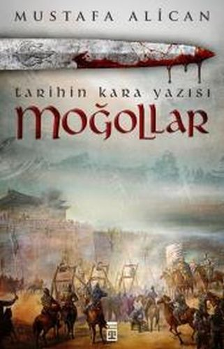 Moğollar Tarihin Kara Yazısı