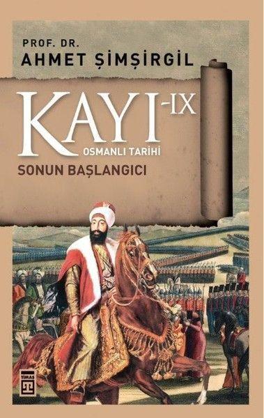 Osmanlı Tarihi Kayı 9 Sonun Başlangıcı