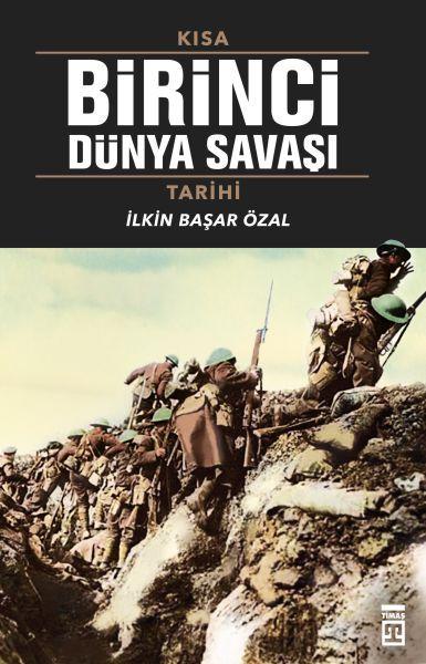 Kısa Birinci Dünya Savaşı Tarihi