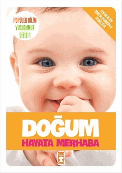 Popüler Bilim Vücudumuz Dizisi Doğum Hayata Merhaba