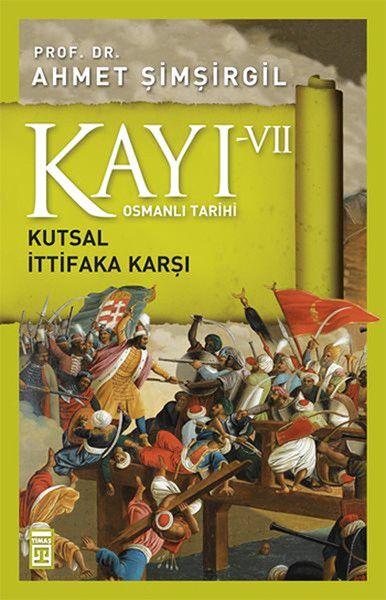 Osmanlı Tarihi Kayı 7 Kutsal İttifaka Karşı