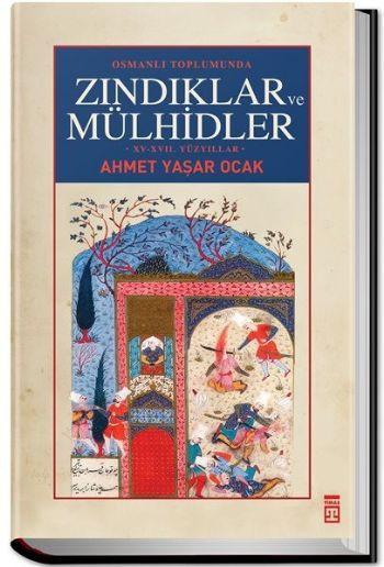 Osmanlı Toplumunda Zındıklar ve Mülhidler Ciltli
