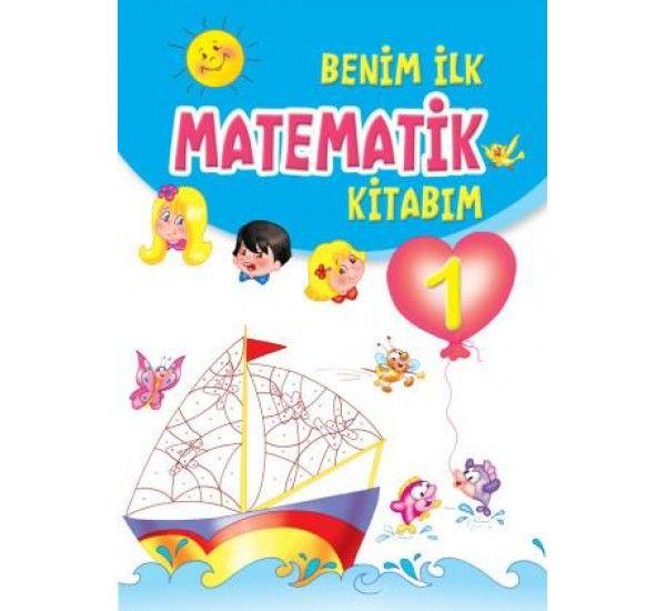 Benim İlk Matematik Kitabım 1
