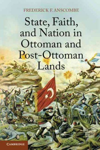 State Faith and Nation in Ottoman and Post Ottoman Lands
