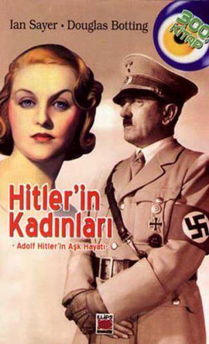 Hitler'in Kadınları Adolf Hitler'in Aşk Hayatı